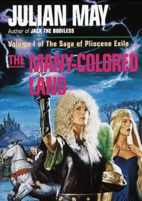 The Many-Colored Land (The Saga of Pliocene Exile, Volume 1) (Library Edition) - Julian May