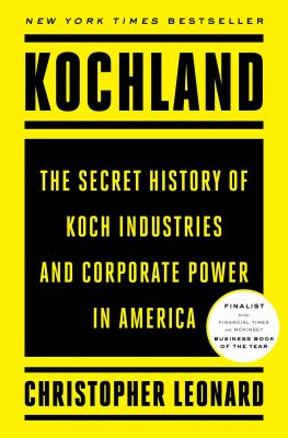 Hardcover Kochland : The Secret History of Koch Industries and Corporate Power in America Book