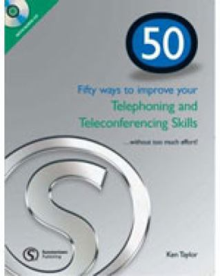 50 Ways to Improve Your Telephoning and Teleconferencing - Taylor, Ken