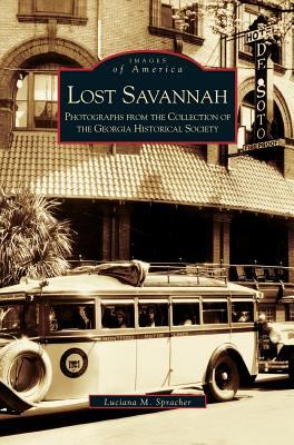 Lost Savannah: Photographs from the Collection of the Georgia Historical Society - Book  of the Images of America: Georgia