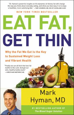 Hardcover Eat Fat, Get Thin : Why the Fat We Eat Is the Key to Sustained Weight Loss and Vibrant Health Book