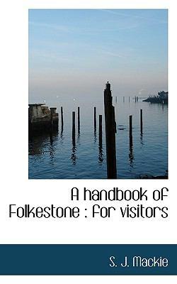 Paperback A Handbook of Folkestone : For Visitors Book
