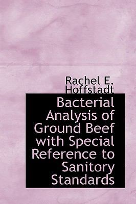 Paperback Bacterial Analysis of Ground Beef with Special Reference to Sanitory Standards Book