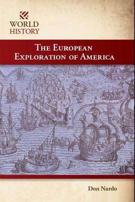 The European Exploration of America - Don Nardo