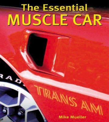 The Essential Muscle Car - Mike Mueller