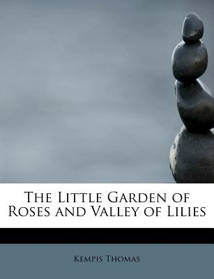 Paperback The Little Garden of Roses and Valley of Lilies Book