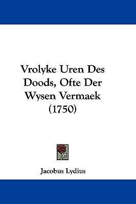 Hardcover Vrolyke Uren des Doods, Ofte der Wysen Vermaek Book