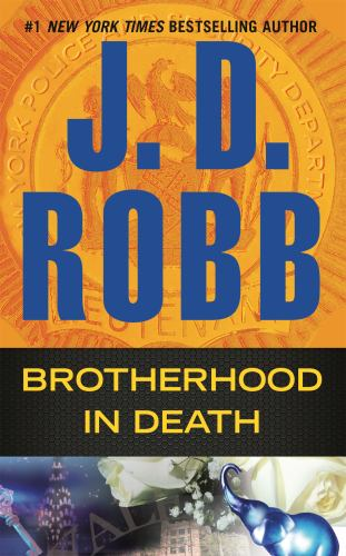 Brotherhood in Death - Book #42 of the In Death