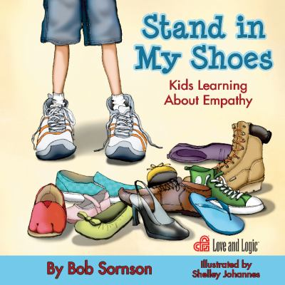 Stand In My Shoes Kids Learning About Book By Bob Sornson