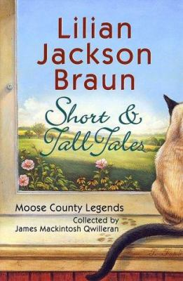 Hardcover Short and Tall Tales : Moose County Legends Collected by James MacKintosh Qwilleran Book