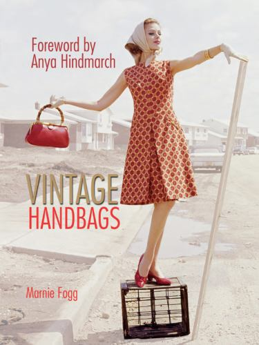 Vintage Handbags : Collecting and Wearing Designer Classics (1780971591 11142204) photo