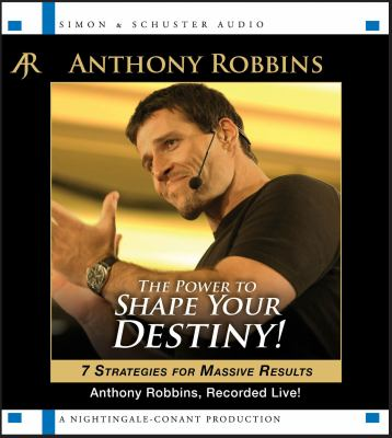 The Power to Shape Your Destiny (Six    book by Anthony Robbins