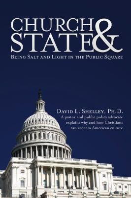 Church and State : Being Salt and Light in the Public Square - Eight 32 Publishing