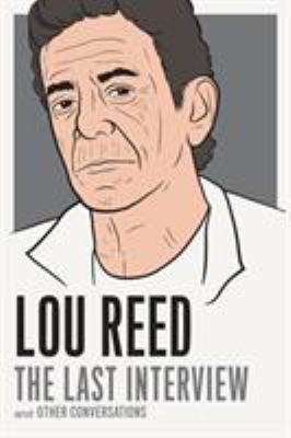 Lou Reed: The Last Interview: and Other Conversations - Book  of the Last Interview