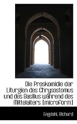 Paperback Die Proskomidie der Liturgien des Chrysostomus und des Basilius W?hrend des Mittelalters [Microform] Book