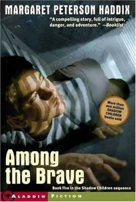 Among the Brave - Book #5 of the Shadow Children