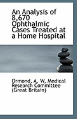 Paperback An Analysis of 8,670 Ophthalmic Cases Treated at a Home Hospital Book