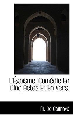 Paperback L'+Gonsme, Comtdie en Cinq Actes et en Vers; Book