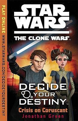 Crisis on Coruscant (Star Wars: The Clone Wars Decide Your Destiny - Book  of the Star Wars Legends