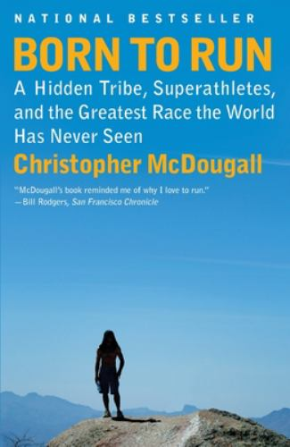 Paperback Born to Run : A Hidden Tribe, Superathletes, and the Greatest Race the World Has Never Seen Book