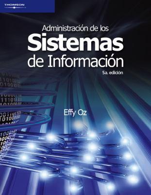 Administracion de los sistemas de informacion / Management Information Systems (Spanish Edition) - Effy, Oz