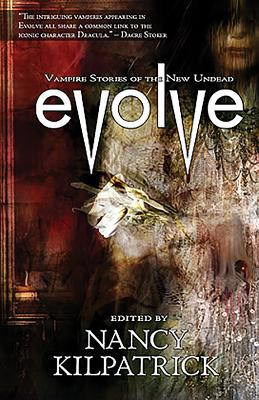 Evolve: Vampire Stories of the New Undead - Book  of the Otherworld Stories