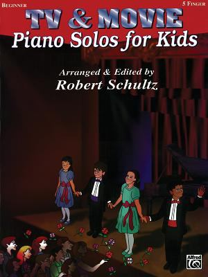 Piano Solos for Kids - TV and Movie - Schultz, Robert