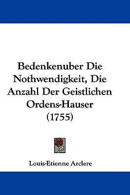Hardcover Bedenkenuber Die Nothwendigkeit, Die Anzahl der Geistlichen Ordens-Hauser Book