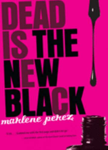 Dead Is the New Black - Book #1 of the Dead Is