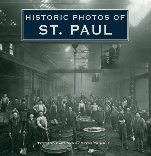Historic Photos of St. Paul - Steve Trimble