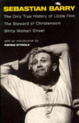 The Only True History of Lizzie Finn/the Steward of Christendom/White Woman Street: Three Plays (Methuen Modern Plays) - Book  of the McNulty Family