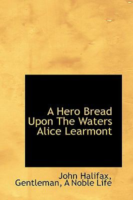 Paperback A Hero Bread upon the Waters Alice Learmont Book