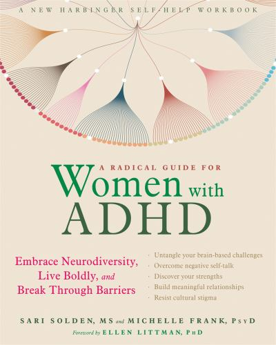 Paperback A Radical Guide for Women with ADHD : Embrace Neurodiversity, Live Boldy, and Break Through Barriers Book