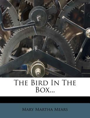 The Bird in the Box... 1277011559 Book Cover