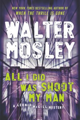 All I Did Was Shoot My Man - Book #4 of the Leonid McGill