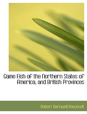 Paperback Game Fish of the Northern States of America, and British Provinces [Large Print] Book