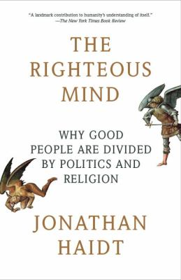 Paperback The Righteous Mind : Why Good People Are Divided by Politics and Religion Book