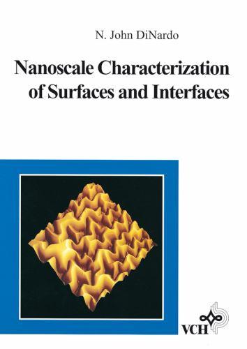 Nanoscale Characterization of Surfaces and Interfaces - John N. DiNardo