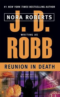 Reunion in Death - Book #14 of the In Death