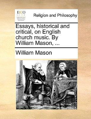 Essays, Historical and Critical, on English Church Music by William Mason - William Mason