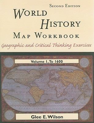 World history mapping workbook volume by glee e wilson world history vol 1 geographic and critical gumiabroncs