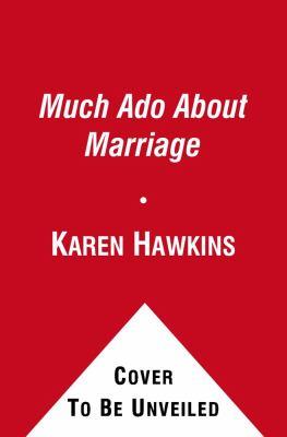 Much Ado about Marriage - Karen Hawkins