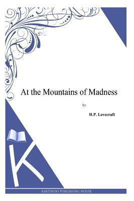 At the Mountains of Madness 1494768879 Book Cover