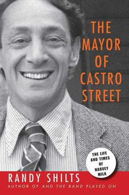 Paperback The Mayor of Castro Street : The Life and Times of Harvey Milk Book