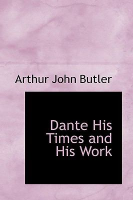 Paperback Dante : His Times and His Work Book