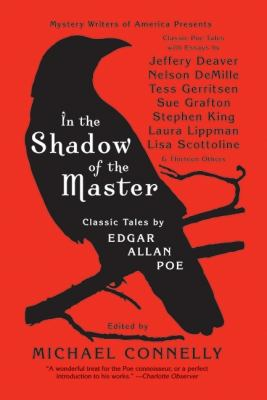 In the Shadow of the Master: Classic Tales by Edgar Allan Poe and Essays by Jeffery Deaver, Nelson DeMille, Tess Gerritsen, Sue Grafton, Stephen King, ... Lisa Scottoline, and Thirteen Others - Book  of the Mystery Writers of America Anthology