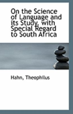 Paperback On the Science of Language and Its Study, with Special Regard to South Afric Book