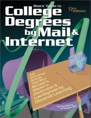 Bears' Guide to College Degrees by Mail and Internet - John Bear; Mariah Bear