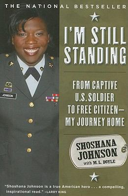 Paperback I'm Still Standing : From Captive U. S. Soldier to Free Citizen - My Journey Home Book