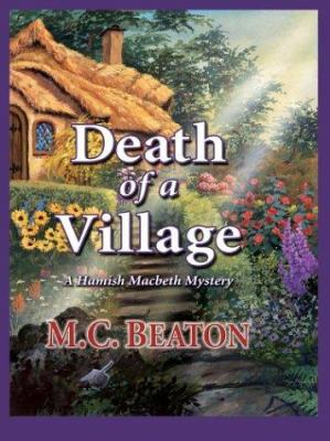 Death of a Village (Hamish Macbeth Mysteries, N... [Large Print] 1587244411 Book Cover